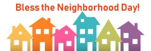Bless the Neighborhood Day